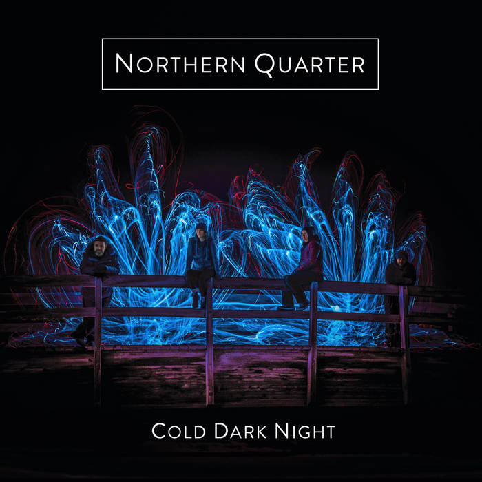 Northern Quarter - Cold, Dark Night