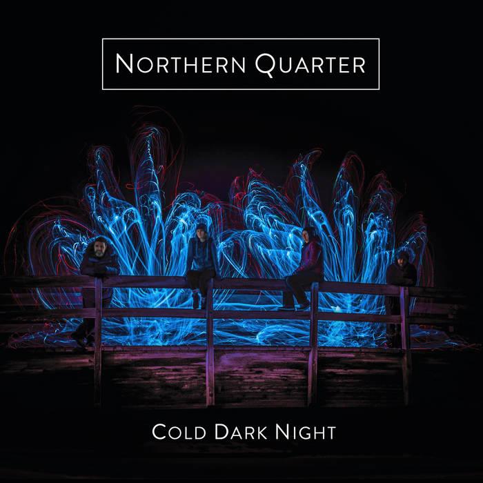 Northern Quarter - Cold, Dark Night