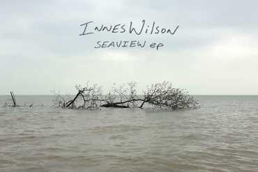 "Innes Wilson - ""Seaview EP"""