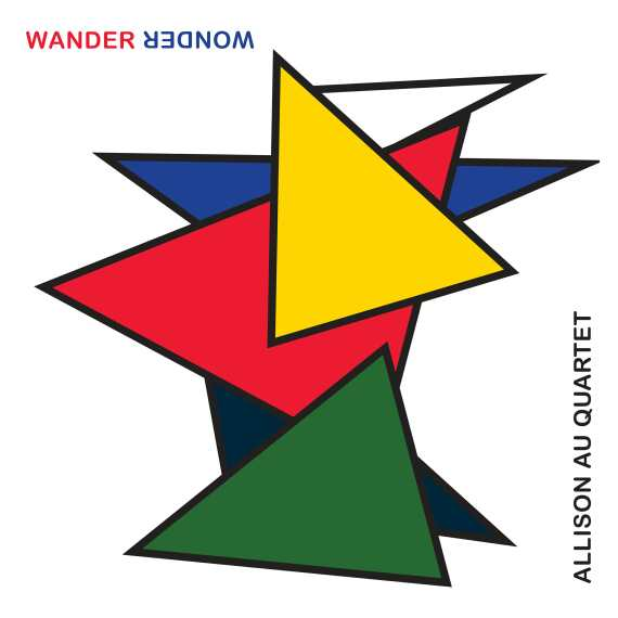 Allison Au Quartet - Wander Wonder