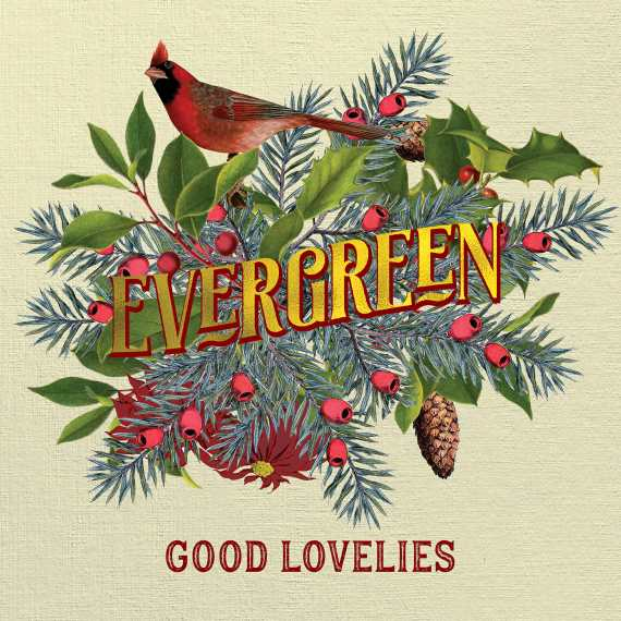 Good Lovelies - Evergreen
