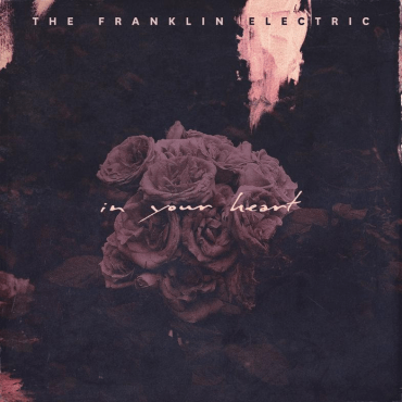 Franklin Electric - In Your Heart