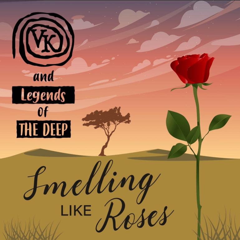 VK - Smelling Like Roses