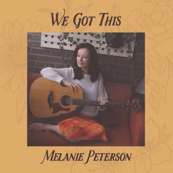 Melanie Peterson - We Got This