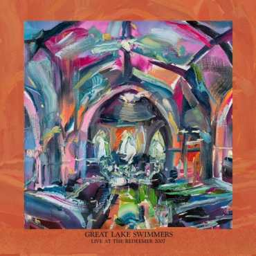 """Great Lake Swimmers, """"Live At The Redeemer 2007"""""""