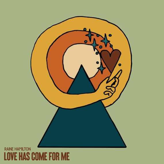 """Raine Hamilton, """"Love Has Come For Me"""""""