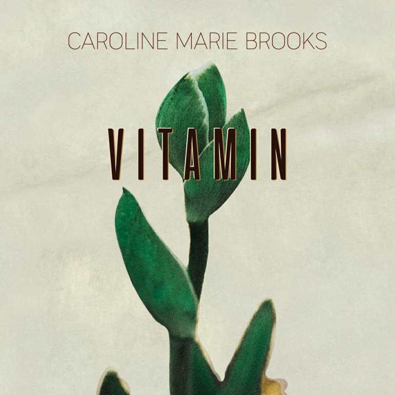 Caroline Marie Brooks - Vitamin