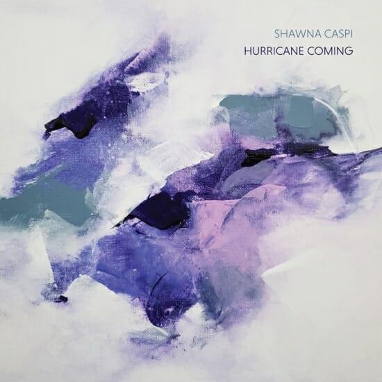 """Shawna Caspi, """"Hurricane Coming"""""""