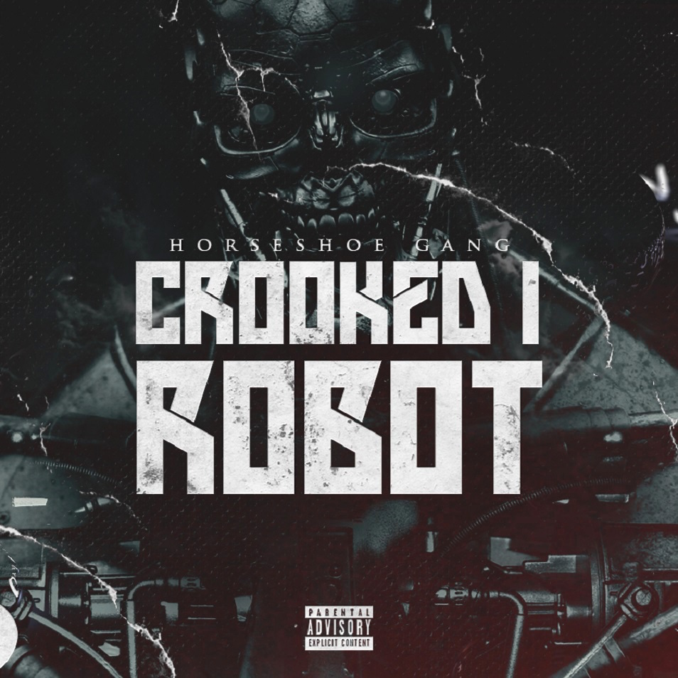 HipHopDX Premiere Horseshoe Gang And The Crooked I Robot