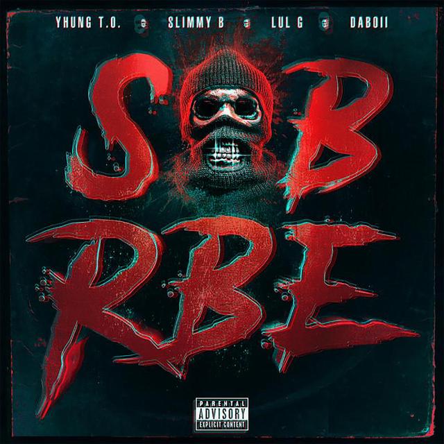 SOB x RBE's Gangin