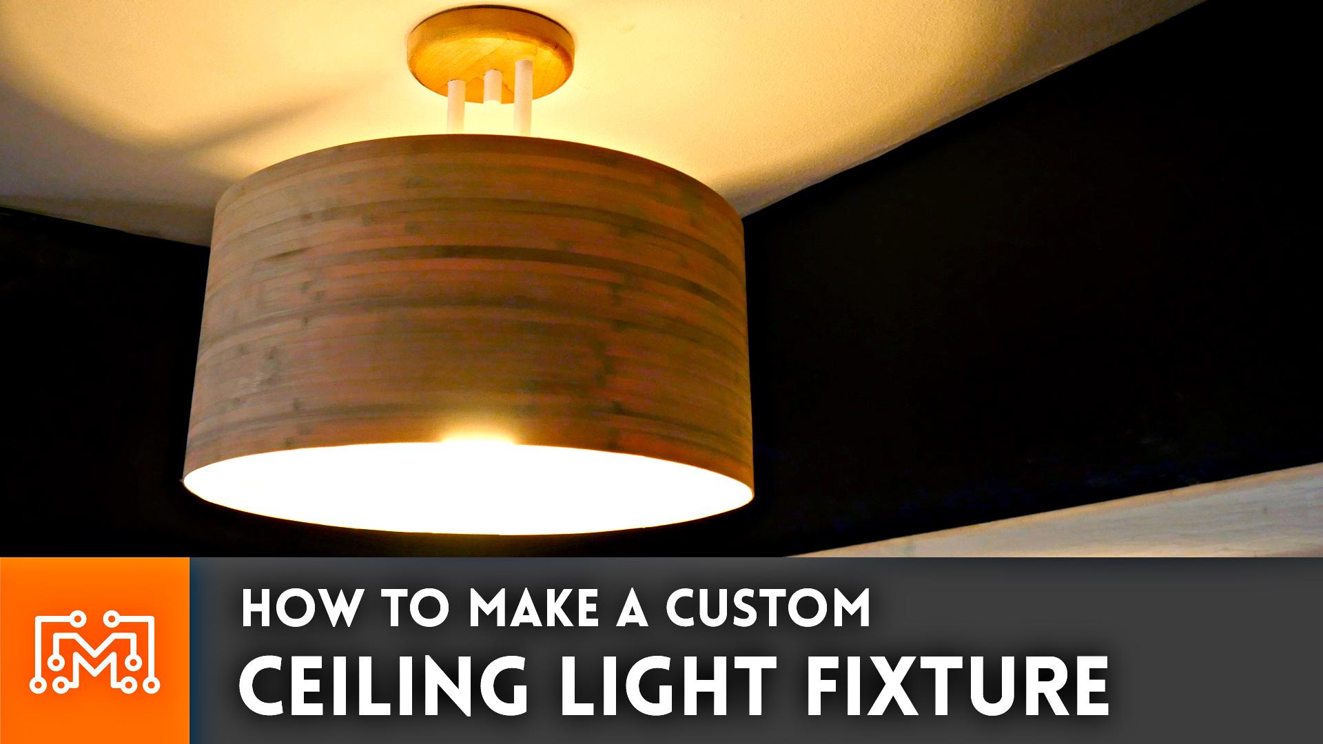 How To Make A Custom Ceiling Light Fixture I Like To