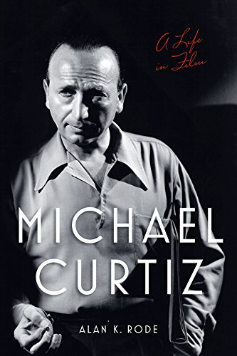 Michael Curtiz: A Life In Film - Hard Cover, Autographed MCALIF-A