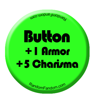 Button +1 Armor,  +5 Charisma