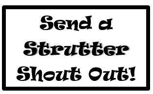 Strutter Shout Out