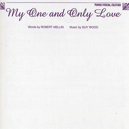 My One And Only Love sheet music by Robert Mellin (Real