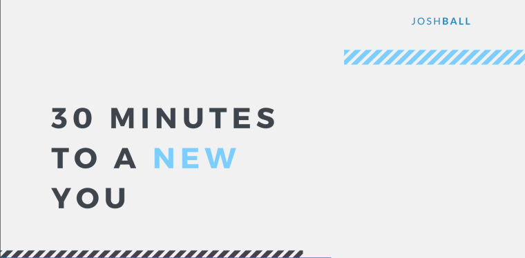 30 Minutes To A New You