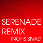 Inohs Sivad Serenade Remix