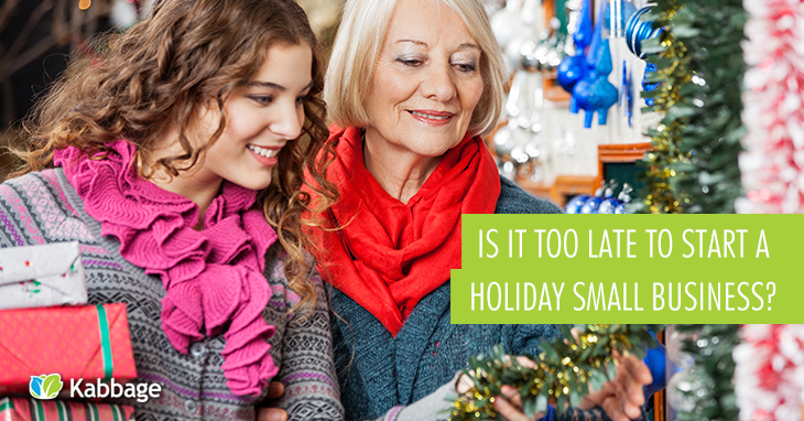 Is it too Late to Start a Holiday Small Business?