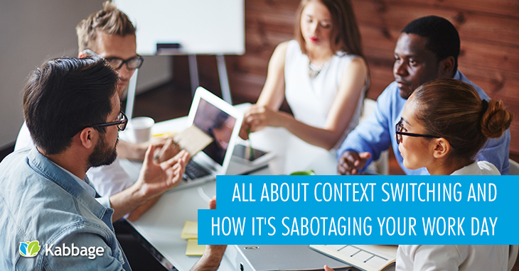 All About Context Switching and How It's Sabotaging Your Work Day