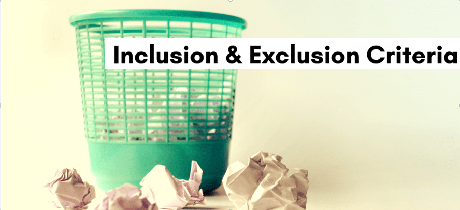 Creating Inclusion Exclusion Criteria Systematic Reviews