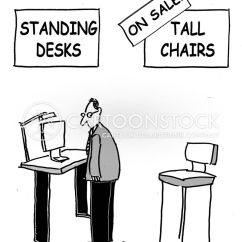 Tall Chair For Standing Desk Ikea Usa Chairs Cartoons And Comics Funny Pictures From Cartoonstock