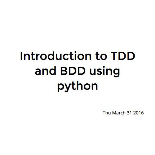 Introduction to TDD and BDD using python