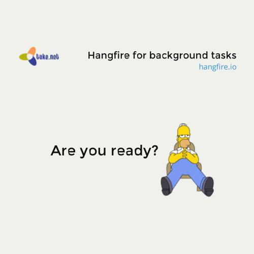 Hangfire for background tasks