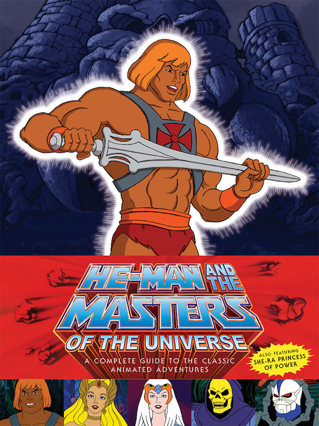The cover art of He-Man and the Masters of the Universe: A Complete Guide to the Classic Animated Adventures