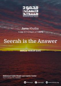 Juma Khutba – Seerah is the Answer – Khutba 21 by Mirza Yawar Baig at Mahmood Habib Masjid and Islamic Centre, Hyderabad