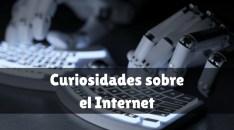 Curiosidades sobre el Internet que tal vez no sepas