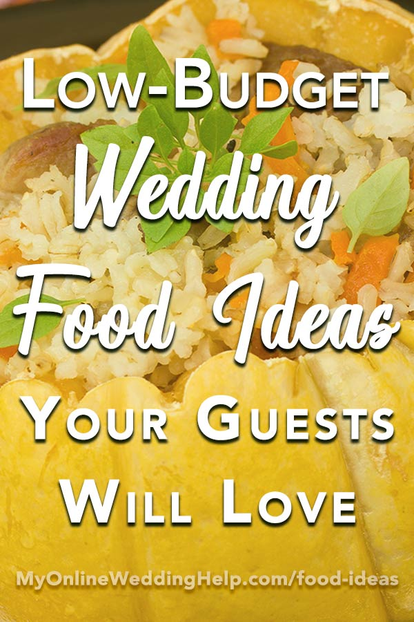 Low Budget Wedding Food Ideas Your Guests Will Love My Online Wedding Help Budget Wedding Blog