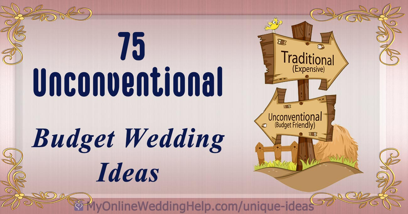 75 Unconventional Wedding Ideas To Help You Stay Within A