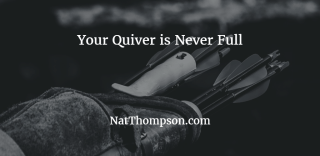 your-quiver-is-never-full