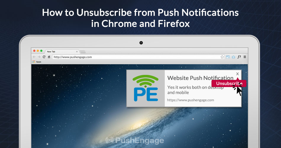 How to Unsubscribe from Push Notifications in Chrome and Firefox