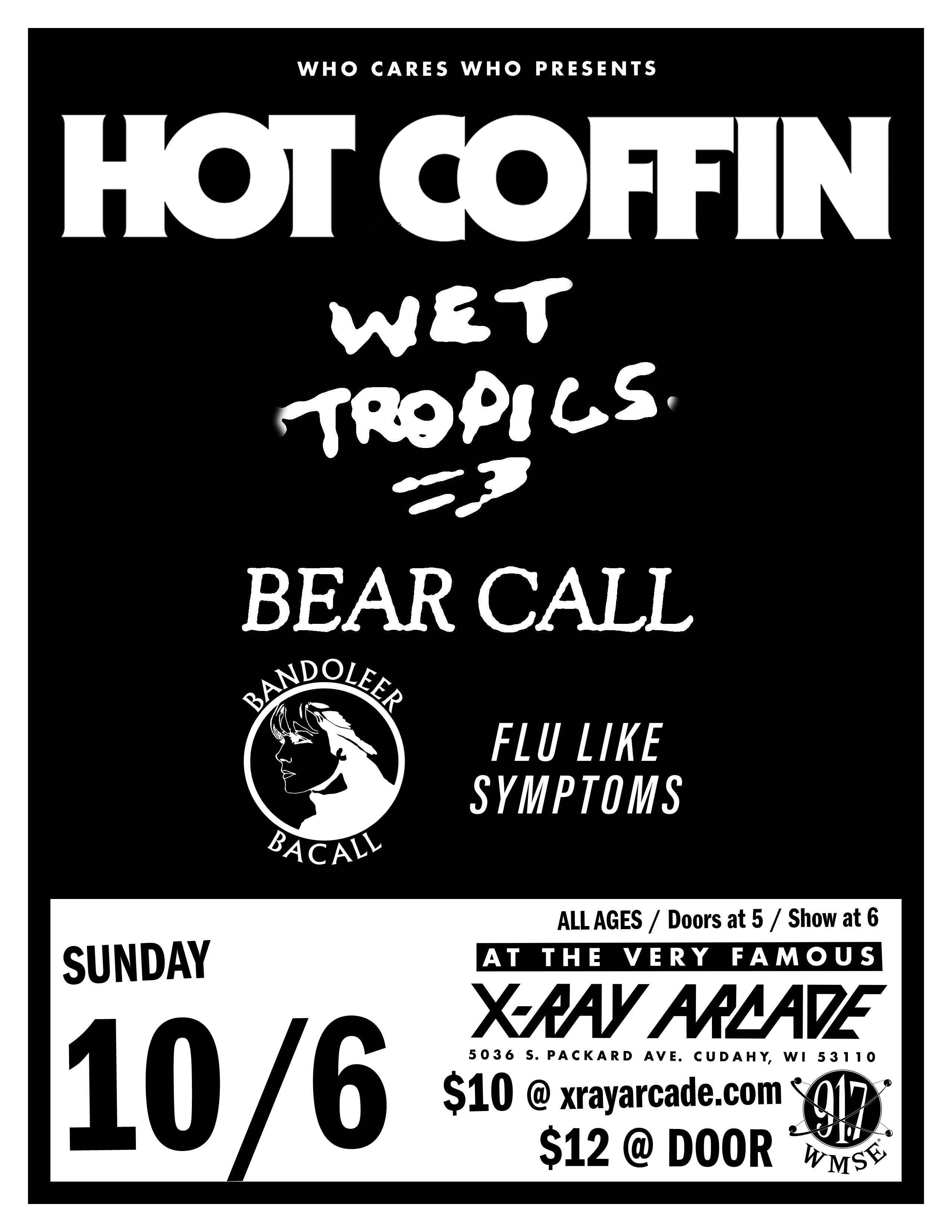 Hot Coffin / Wet Tropics / Bear Call / Bandoleer Bacall / Flu Like ...