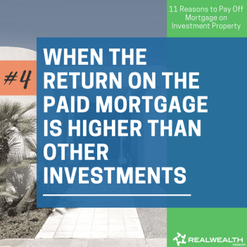 4- When the Return on the Paid Mortgage is Higher Than Other Investments