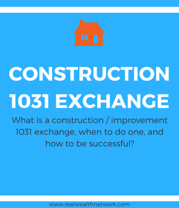 4 Types of 1031 Exchange: Construction/Improvement 1031 Exchange