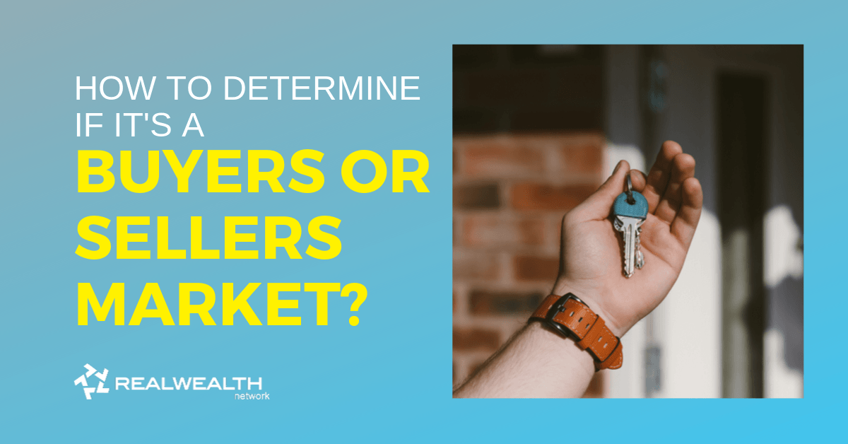 How To Determine If It's a Buyers or Sellers Market?