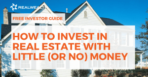 How to Invest in ReHow to Invest in Real Estate with Little or No Money [Free Investor Guide]al Estate with Little or No Money