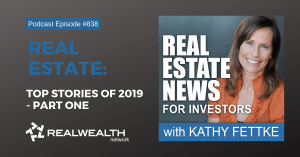 Real Estate: Top Stories of 2019 - Part One: Real Estate News for Investors Podcast Episode #838