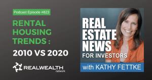 Rental Housing Trends: 2010 vs 2020, Real Estate News for Investors Podcast Episode #845