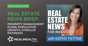 eal Estate News Brief: Property Management Plans, Population Growth, Stimulus Payments, COVID-19: Stimulus Package #4 for Infrastructure Development, Real Estate News for Investors Podcast Episode #879