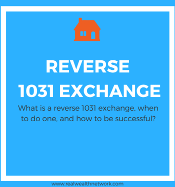 4 Types of 1031 Exchange: Reverse 1031 Exchange