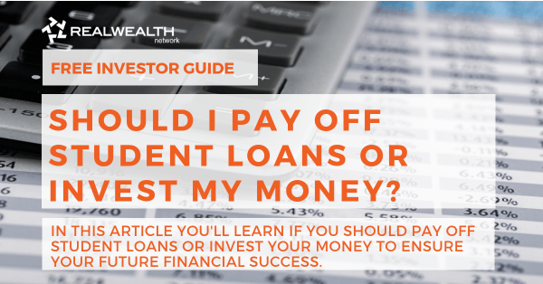Should I Pay Off Student Loans or Invest My Money [Free Investor Guide]