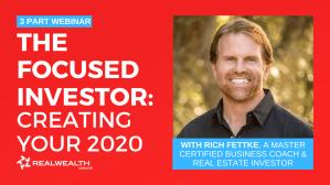 """Rich Fettke's """"Focused Investor"""" Webinar: Creating Your 2020"""