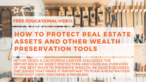 How to Protect Real Estate Assets and Other Wealth Preservation Tools Video