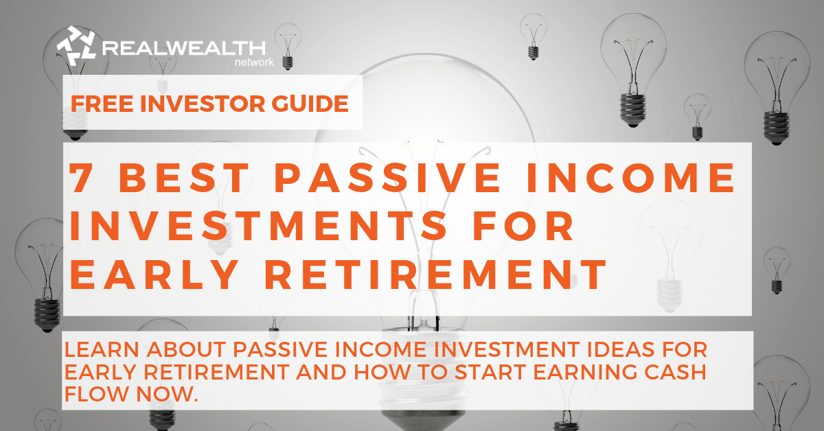7 Best Passive Income Investments for Early Retirement [Free Investor Guide]