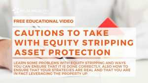 Cautions To Take With Equity Stripping Asset Protection
