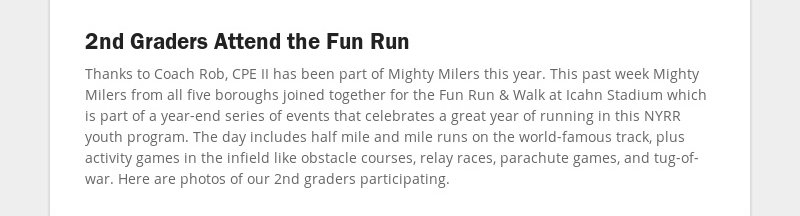 2nd Graders Attend the Fun Run Thanks to Coach Rob, CPE II has been part of Mighty Milers this year....
