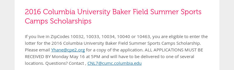 2016 Columbia University Baker Field Summer Sports Camps Scholarships If you live in ZipCodes 10032,...
